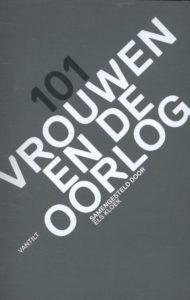 '101 vrouwen en de oorlog' - met non-fictie bijdrage van Eva Moraal