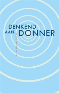 Denkend aan Donner feestbundel heropening Donner